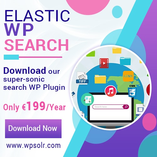 Try the #1 Wordpress Search Plugin for Elasticsearch and Solr